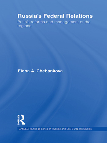 Russia's Federal Relations Putin's Reforms and Management of the Regions book cover