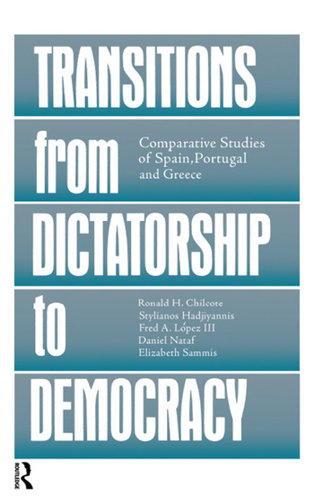 Transitions From Dictatorship To Democracy Comparative Studies Of Spain, Portugal And Greece book cover