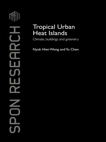 Tropical Urban Heat Islands Climate, Buildings and Greenery book cover