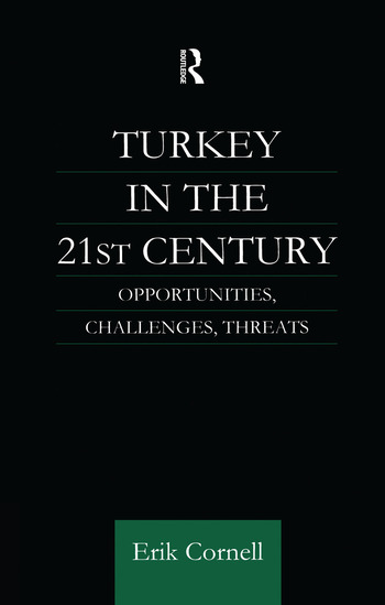 Turkey in the 21st Century Opportunities, Challenges, Threats book cover