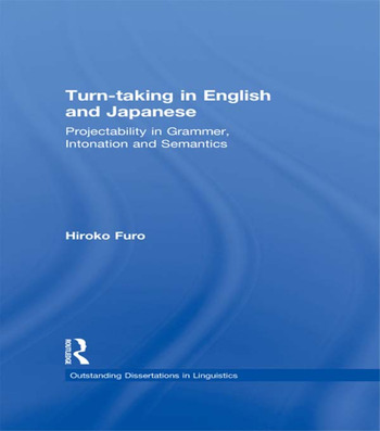 Turn-taking in English and Japanese Projectability in Grammar, Intonation and Semantics book cover