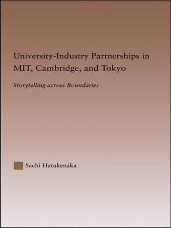 University-Industry Partnerships in MIT, Cambridge, and Tokyo Storytelling Across Boundaries book cover