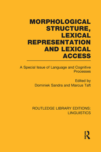 Morphological Structure, Lexical Representation and Lexical Access A Special Issue of Language and Cognitive Processes book cover