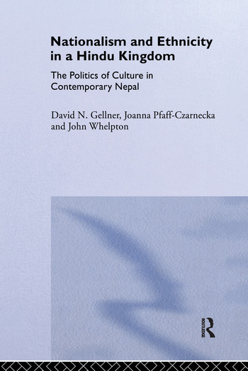 Nationalism and Ethnicity in a Hindu Kingdom The Politics and Culture of Contemporary Nepal book cover