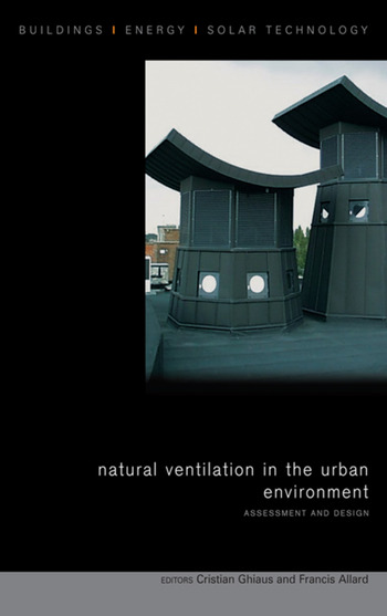 Natural Ventilation in the Urban Environment Assessment and Design book cover