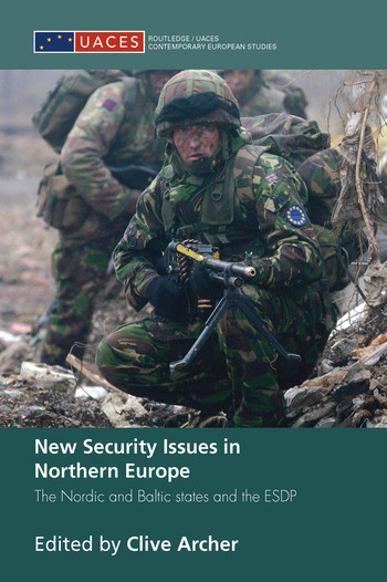 New Security Issues in Northern Europe The Nordic and Baltic States and the ESDP book cover