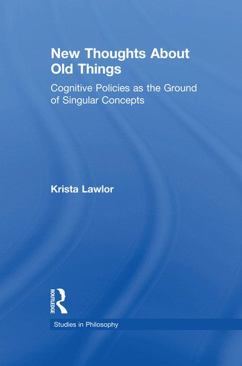New Thoughts About Old Things Cognitive Policies as the Ground of Singular Concepts book cover
