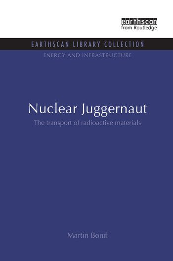 Nuclear Juggernaut The transport of radioactive materials book cover