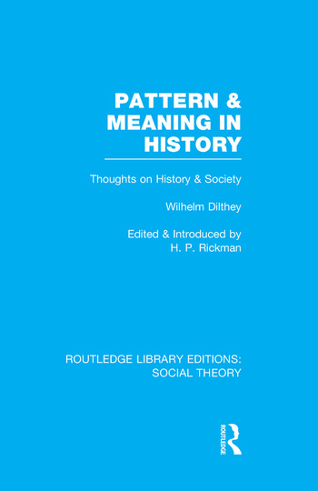 Pattern and Meaning in History (RLE Social Theory) Wilhelm Dilthey's Thoughts on History and Society book cover