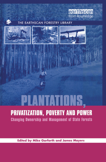 Plantations Privatization Poverty and Power Changing Ownership and Management of State Forests book cover