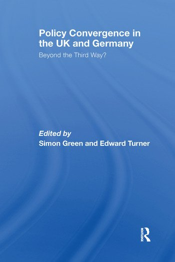Policy Convergence in the UK and Germany Beyond the Third Way? book cover