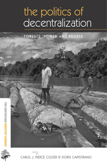 The Politics of Decentralization Forests, Power and People book cover