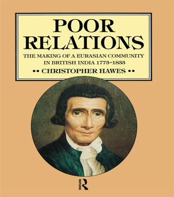 Poor Relations The Making of a Eurasian Community in British India, 1773-1833 book cover