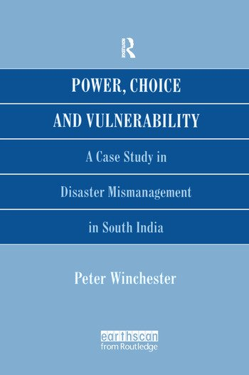 Power, Choice and Vulnerability A Case Study in Disaster Mismanagement in South India book cover