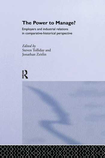 The Power to Manage? Employers and Industrial Relations in Comparative Historical Perspective book cover