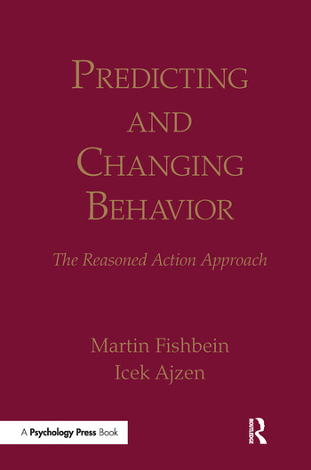 Predicting and Changing Behavior The Reasoned Action Approach book cover