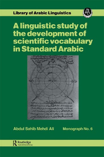 A linguistic study of the development of scientific vocabulary in Standard Arabic book cover