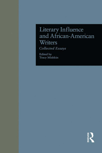 Literary Influence and African-American Writers Collected Essays book cover