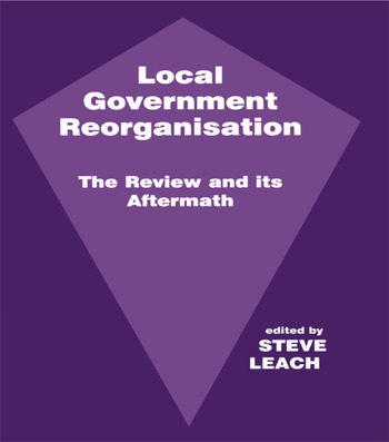 Local Government Reorganisation The Review and its Aftermath book cover