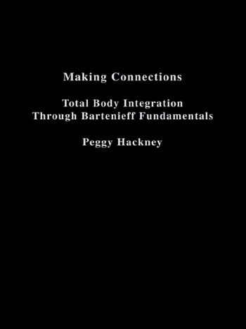 Making Connections Total Body Integration Through Bartenieff Fundamentals book cover