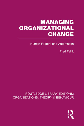 Managing Organizational Change (RLE: Organizations) Human Factors and Automation book cover