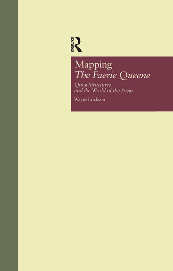 Mapping The Faerie Queene Quest Structures and the World of the Poem book cover