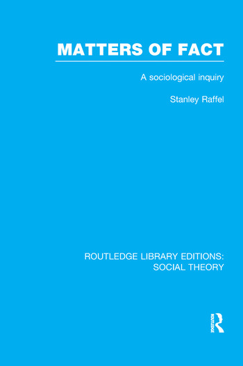 Matters of Fact (RLE Social Theory) A Sociological Inquiry book cover