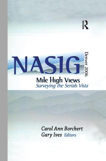 Mile-High Views Surveying the Serials Vista: NASIG 2006 book cover