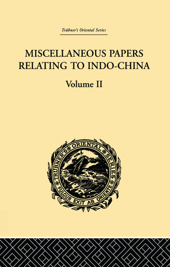 Miscellaneous Papers Relating to Indo-China: Volume II book cover