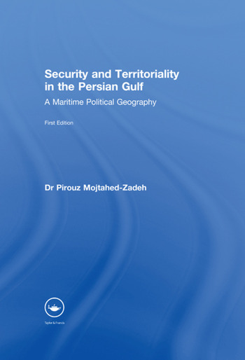 Security and Territoriality in the Persian Gulf A Maritime Political Geography book cover