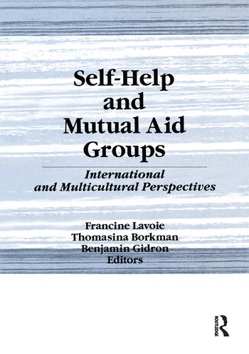 Self-Help and Mutual Aid Groups International and Multicultural Perspectives book cover