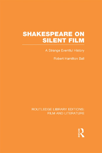 Shakespeare on Silent Film A Strange Eventful History book cover