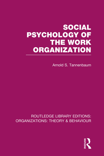 Social Psychology of the Work Organization (RLE: Organizations) book cover
