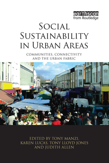 Social Sustainability in Urban Areas Communities, Connectivity and the Urban Fabric book cover