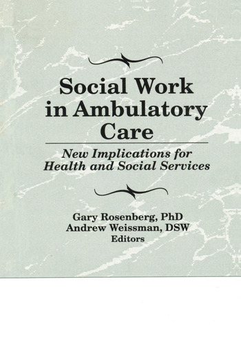 Social Work in Ambulatory Care New Implications for Health and Social Services book cover