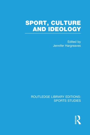 Sport, Culture and Ideology (RLE Sports Studies) book cover