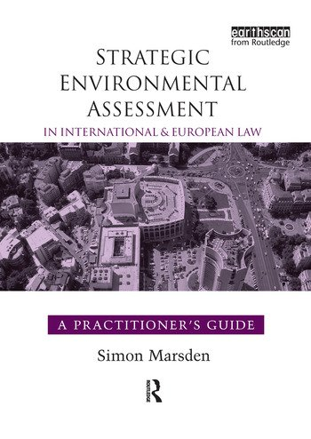 Strategic Environmental Assessment in International and European Law A Practitioner's Guide book cover