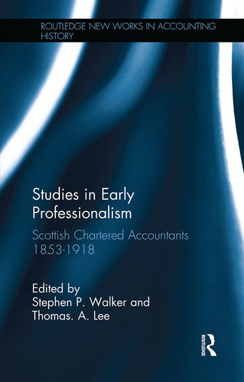 Studies in Early Professionalism Scottish Chartered Accountants 1853-1918 book cover