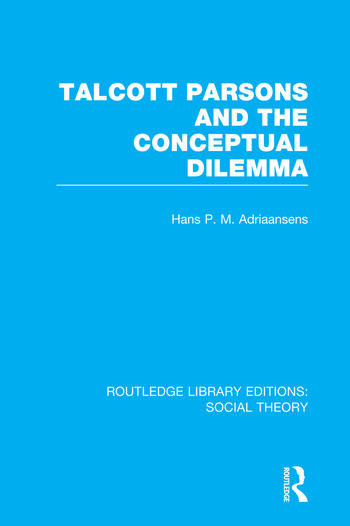 Talcott Parsons and the Conceptual Dilemma (RLE Social Theory) book cover
