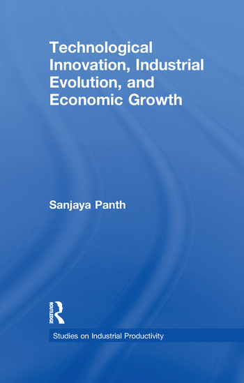 Technological Innovation, Industrial Evolution, and Economic Growth book cover
