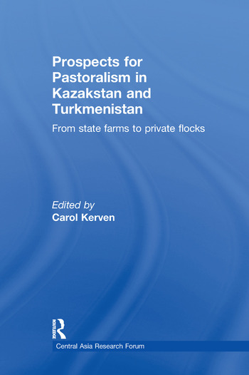 Prospects for Pastoralism in Kazakstan and Turkmenistan From State Farms to Private Flocks book cover