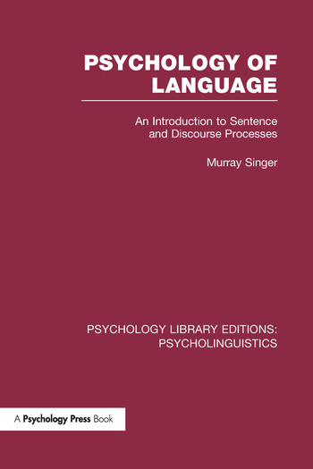 Psychology of Language (PLE: Psycholinguistics) An Introduction to Sentence and Discourse Processes book cover