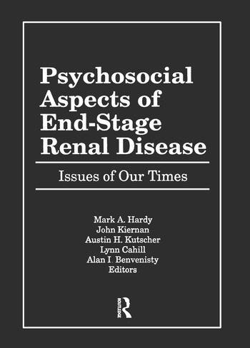 Psychosocial Aspects of End-Stage Renal Disease Issues of Our Times book cover