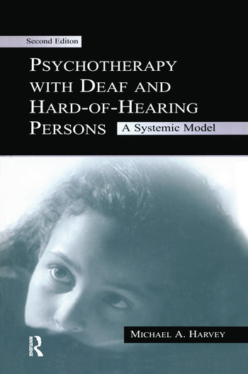 Psychotherapy With Deaf and Hard of Hearing Persons A Systemic Model book cover