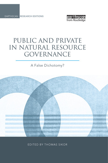 Public and Private in Natural Resource Governance A False Dichotomy? book cover