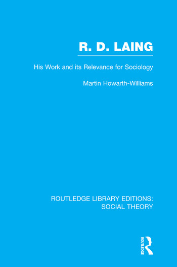 R.D. Laing: His Work and its Relevance for Sociology (RLE Social Theory) book cover