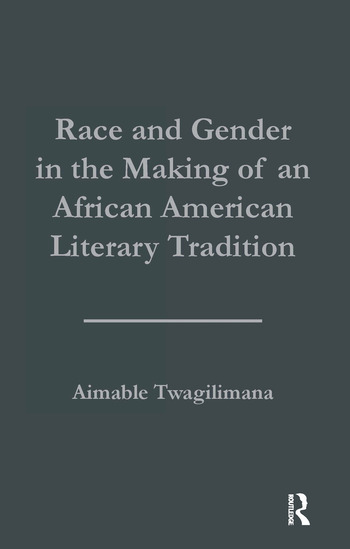Race and Gender in the Making of an African American Literary Tradition book cover