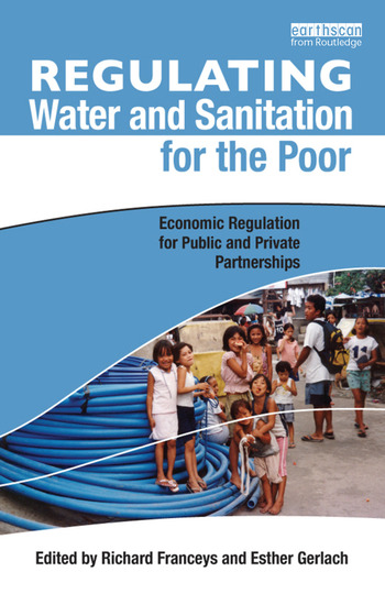Regulating Water and Sanitation for the Poor Economic Regulation for Public and Private Partnerships book cover