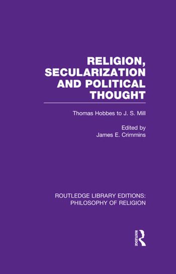 Religion, Secularization and Political Thought Thomas Hobbes to J. S. Mill book cover