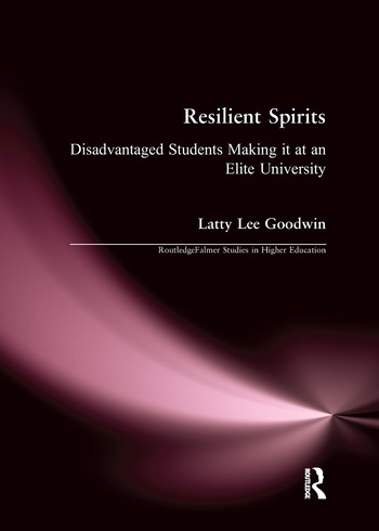 Resilient Spirits Disadvantaged Students Making it at an Elite University book cover